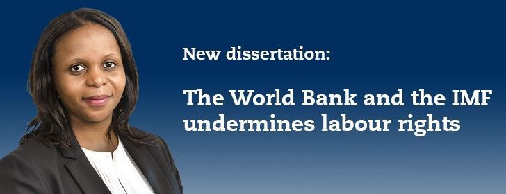 New dissertation: The World Bank and the IMF undermines labour rights